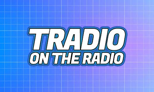 Tradio on the Radio